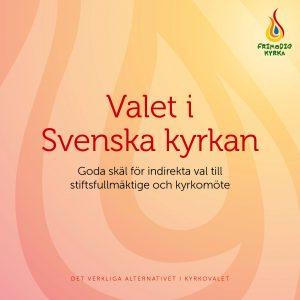 Valet i Svenska kyrkan. Goda skäl för indirekta val till stifsfullmäktige och kyrkomöte.